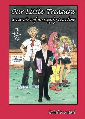 Our Little Treasure: Memoirs of a Supply Teacher (Paperback)