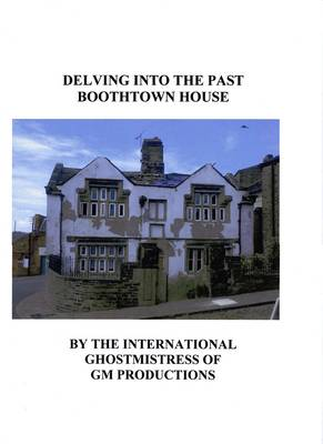 Delving into the Past Boothtown House (Spiral bound)