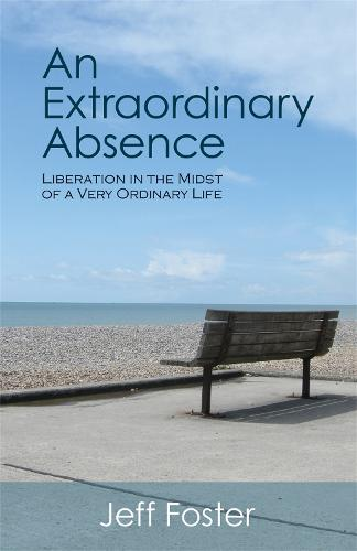 An Extraordinary Absence: Liberation in the Midst of a Very Ordinary Life (Paperback)