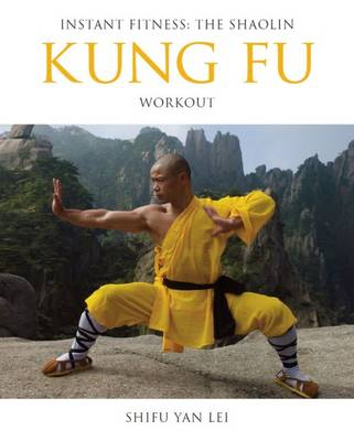 Kung Fu: Instant Fitness: The Shaolin Workout - Instant Health the Shaolin Qigong Workou (Paperback)