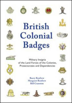 British Colonial Badges by Barry Renfrew, Margaret Renfrew | Waterstones