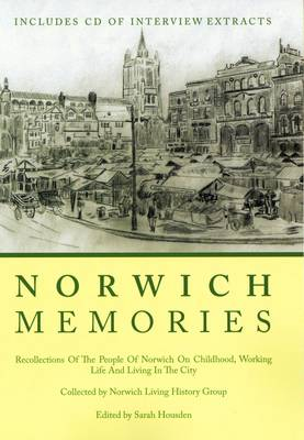 Norwich Memories: Recollections of the People of Norwich on Childhood, Working Life and Living in the City (Paperback)