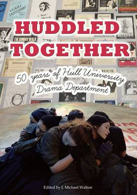 Huddled Together: 50 Years of Hull University Drama Department (Paperback)