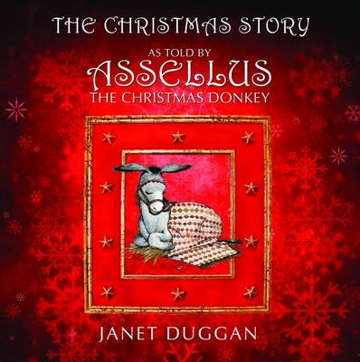 The Christmas Story as Told by Assellus the Christmas Donkey (Hardback)
