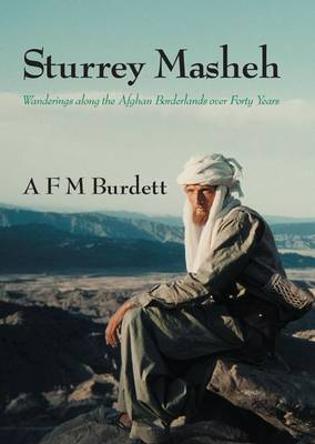 Sturrey Masheh: Wanderings Along the Afghan Borderlands Over Forty Years (Hardback)