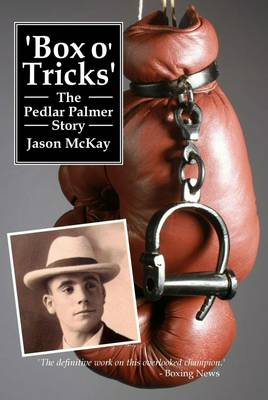 Box O' Tricks - The Pedlar Palmer Story (Paperback)