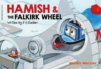 Hamish and the Falkirk Wheel - Muddy Waters No. 4 (Paperback)