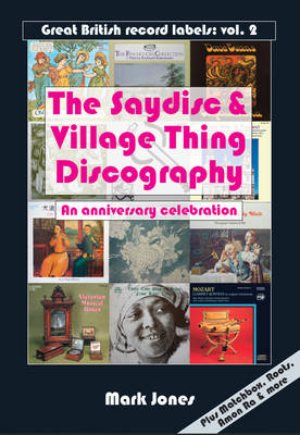 The Saydisc and Village Thing Discography: An Anniversary Celebration (Paperback)