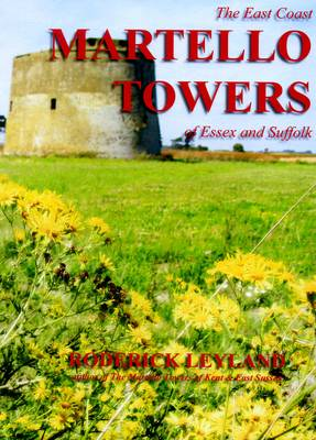 The East Coast Martello Towers of Essex and Suffolk (Paperback)