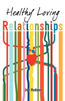Healthy Loving Relationships (Paperback)