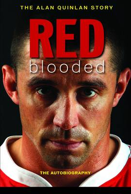 Red Blooded: The Alan Quinlan Autobiography (Paperback)