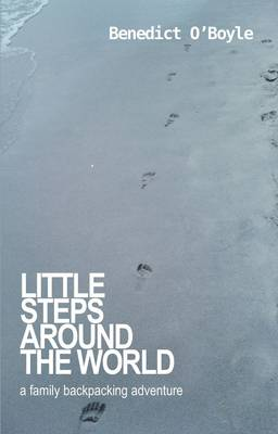 Little Steps Around the World: A Family Backpacking Adventure (Paperback)