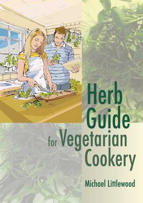 Herb Guide for Vegetarian Cookery (Spiral bound)