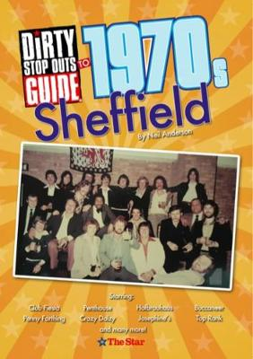 Dirty Stop Out's Guide to 1970s Sheffield (Paperback)