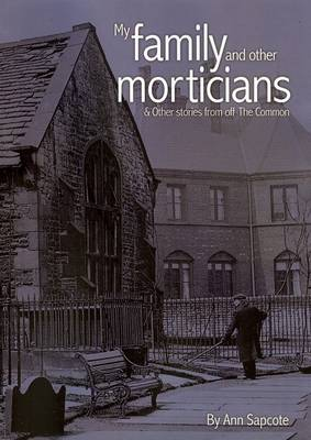 My Family and Other Morticians: & Other Stories from Off the Common (Paperback)