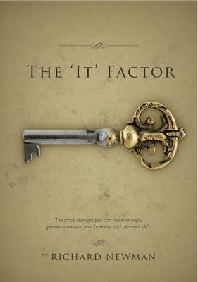 The 'It' Factor: Your Guide to Unlocking Greater Success in Your Business and Your Personal Life (Paperback)