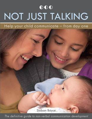 Not Just Talking: Helping Your Baby Communicate - from Day One (Paperback)