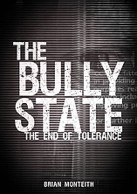 The Bully State: The End of Tolerance (Paperback)
