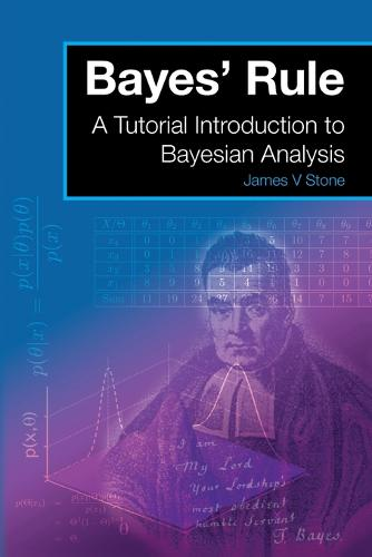 Bayes' Rule: A Tutorial Introduction to Bayesian Analysis (Paperback)