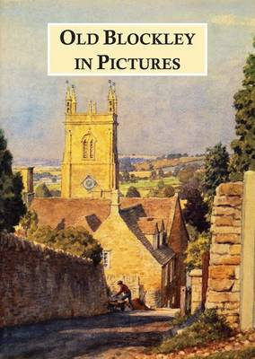 Old Blockley in Pictures (Paperback)