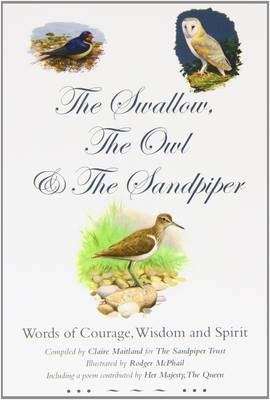 The Swallow, the Owl and the Sandpiper: Words of Courage, Wisdom and Spirit (Paperback)