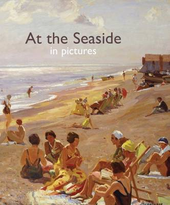 At the Seaside in Pictures - Pictures to Share (Hardback)
