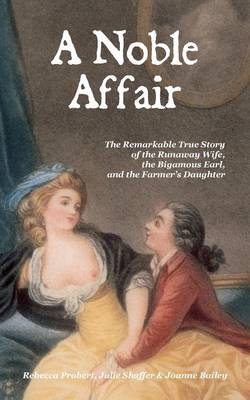 A Noble Affair: The Remarkable True Story of the Runaway Wife, the Bigamous Earl, and the Farmer's Daughter (Paperback)