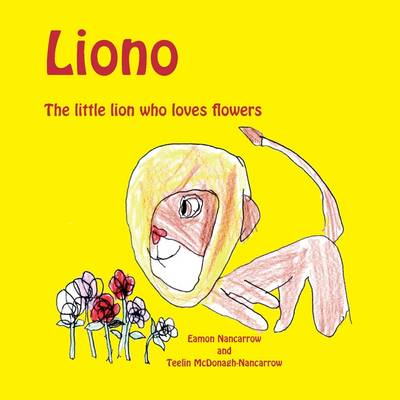 Liono the Little Lion Who Loves Flowers (Paperback)