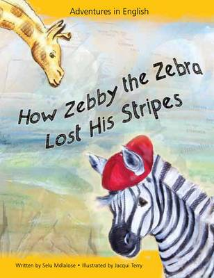 How Zebby the Zebra Lost His Stripes (Board book)
