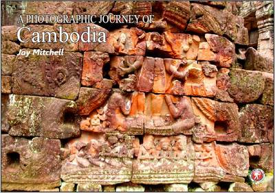 A Photographic Journey: Cambodia - A Photographic Journey (Paperback)