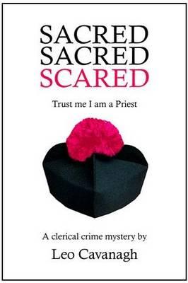 Sacred Sacred Scared: Trust Me I am a Priest (Paperback)