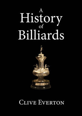 A History of Billiards: (the English Three-ball Game) (Paperback)