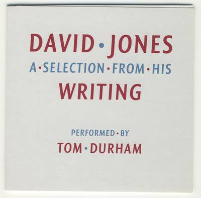 David Jones - a Selection from His Writing Performed by Tom Durham (CD-Audio)