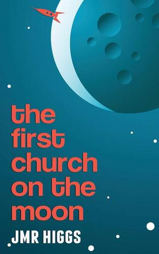 The First Church on the Moon (Paperback)