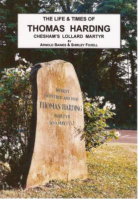 The Life and Times of Thomas Harding: Chesham's Lollard Martyr (Paperback)