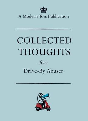 Collected Thoughts from Drive by Abuser (Paperback)