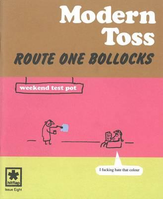 Route One Bollocks: Modern Toss: Issue 8 (Paperback)