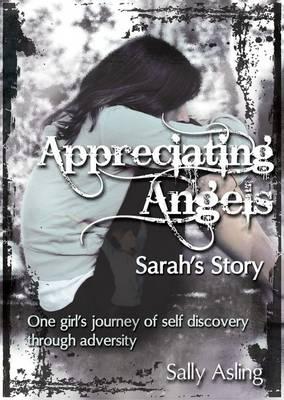Appreciating Angels: Sarah's Story (Paperback)