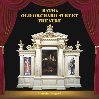 Bath's Old Orchard Street Theatre (Paperback)