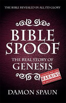 Bible Spoof: Genesis: The Real Story (Paperback)