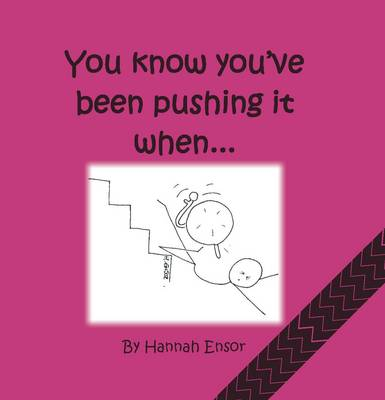 You Know You've Been Pushing it When... (Paperback)