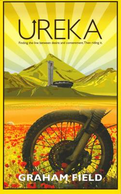 Ureka: Finding the Line Between Desire and Contentment. Then Riding it (Paperback)