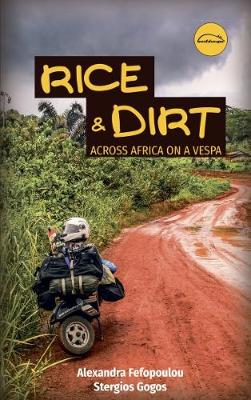 Rice & Dirt: Across Africa on a Vespa (Paperback)