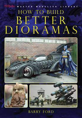 How to Build Better Dioramas (Paperback)
