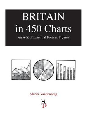 Britain in 450 Charts: An A-Z of Essential Facts & Figures (Hardback)