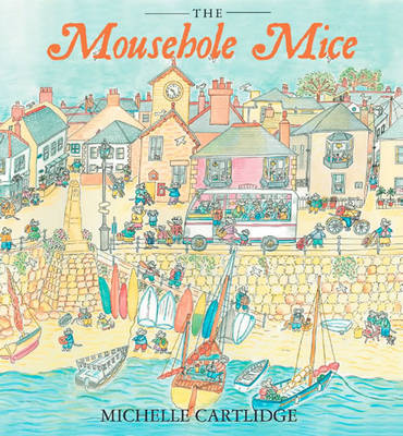 The Mousehole Mice (Hardback)