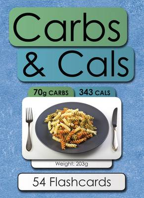 Carbs and Cals Flashcards: A Visual Guide to Carbohydrate and Calorie Counting for People with Diabetes