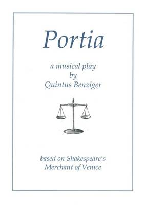 "Portia: A Musical Play Based on Shakespeare's ""Merchant of Venice"" (Paperback)"