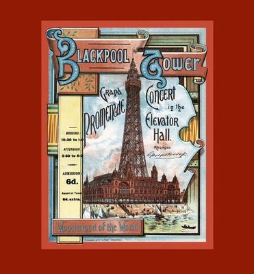 Blackpool Tower: Wonderland of the World - Blackpool Leisure Attractions 4 (Paperback)
