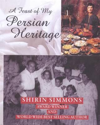 A Feast of My Persian Heritage (Hardback)